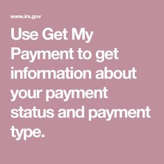 Use Get My Payment to get information about your payment status and payment type.
