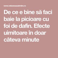 De ce e bine să faci baie la picioare cu foi de dafin. Efecte uimitoare în doar câteva minute Health And Wellness, Health Fitness, Metabolism, Good To Know, Natural Remedies, Healthy, Guacamole, Knits, Clever