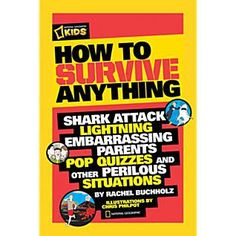 How to Survive Anything - Shark Attack, Lightning, Embarrassing Parents, Pop Quizzes, and other Perilous Situations: http://www.goadventuremom.com/2015/10/how-to-survive-anything/