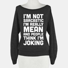 I'm+Really+Mean+And+People+Think+I'm+Joking