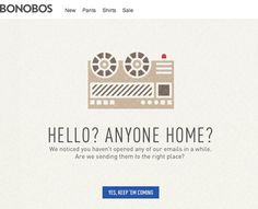 Bonobos does a great job of branding at every touchpoint. This email is a great follow-up execution and a creative way to help them clean up their database. #Branding #Menswear