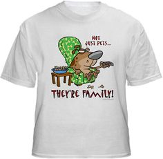 NOT JUST PETS...Shirt ~ A portion of the proceeds from Every T-Shirt, Tank Top, Sweatshirt or Hoodie sold on this page, goes to help and support Animal Rescue Groups/Shelters in their animal rescue endeavors. Our home page ~ http://www.rescuedismyfavoritebreed.org/index.htm
