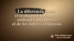 (VI) - La diferencia entre el trabajo del hombre utilizado por Dios y el...
