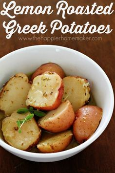 Lemon Roasted Greek Potatoes. Mmmm! From thehappierhomemaker.com.