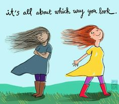 It's all about which way you look... :)  Power of Positivity Happiness Happy Perspective Inspirational Quote Quotes Sayings I Choose To Be Happy Choice