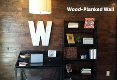 """Wood Planked Wall   hookedonhouses.net Love the size of the """"W""""....how about a """"B"""" on the office wall?"""