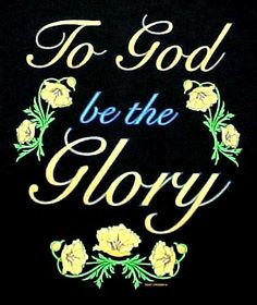 13 Best To God Be The Glory Images Christian Quotes Bible Verses