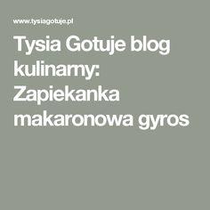 Tysia Gotuje blog kulinarny: Zapiekanka makaronowa gyros