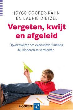 Cooper-Kahn, J., & Dietzel, L. (2013). Vergeten, kwijt en afgeleid : opvoedwijzer om executieve functies bij kinderen te versterken. tweede dr. Amsterdam: Hogrefe.