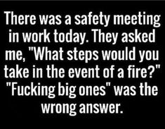 Work Humor : THE SAFETY MEETING is a custom made funny top quality sarcastic t-shirt that is great for gift giving - Work Quotes Funny Signs, Funny Jokes, Funny Food, Funny Texts, Image Citation, Sarcastic Quotes, Humor Quotes, Qoutes, Funny Work Quotes