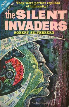 Robert Silverberg, The Silent Invaders. Ace, 1963. Flipside is Battle on Venus by William F Temple. Cover by Emsh.