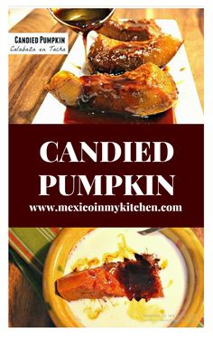 """How to make Candied Pumpkin │Calabaza en Tacha is one of those traditional candies on the Day of the Dead Celebration, """"Dia de Muertos"""". Every region in my country has its own special way to make it, but usually, the pumpkin is cooked in a Piloncillo syrup with cinnamon sticks for a richer flavor. #mexicanrecipes #candied #antojjitos #mexicanfood"""