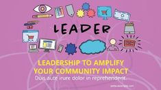 A creative leadership video template. A bright pink background with symbols of leadership. Bright yellow text shows Leadership to amplify your community impact.