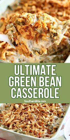 Ultimate Green Bean Casserole Veggie Casserole, Greenbean Casserole Recipe, Casserole Dishes, Casserole Recipes, Vegetable Side Dishes, Vegetable Recipes, Vegetarian Recipes, Cooking Recipes, Best Thanksgiving Recipes