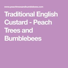 Traditional English Custard - Peach Trees and Bumblebees Peach Trees, Custard, Easy Peasy, Weekend Is Over, Cupcake Cakes, Cupcakes, English, Traditional, Recipes