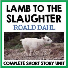 """narative point of view lamb to the slaughter Define """"narrative point of view"""" and discuss the point of view of """"lamb to the  slaughter"""" is the story related in the past, present or future tense is the story told ."""