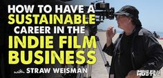 """How to Have a Sustainable Career in the Film Business with Straw Weisman  I always talk about """"hustle"""" and that """"you have to keep moving forward no matter what"""" to make it in this business. Today's"""