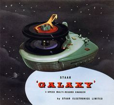 """This is the coolest record player I've ever seen. """"Galaxy"""" four-speed multi-record changer from STAAR, Retro Advertising, Vintage Advertisements, Vintage Ads, Vintage Graphic, Vintage Market, Vintage Modern, Vintage Industrial, Industrial Design, Radios"""