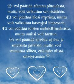 Finnish Words, Qoutes, Life Quotes, Enjoy Your Life, Story Of My Life, Funny Texts, Wise Words, Life Is Good, Wisdom