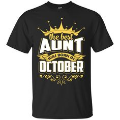 Give yourself a chance to wear this awesome The Best Aunt Was.... Let's do everything you want and grab here! http://teecentury.com/products/the-best-aunt-was-born-in-october-t-shirt-hoodie?utm_campaign=social_autopilot&utm_source=pin&utm_medium=pin