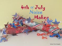 School Time Snippets: 4th of July Noise Maker #july4th #kidscrafts #eduation