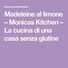 Madeleine al limone – Monicas Kitchen – La cucina di una casa senza glutine