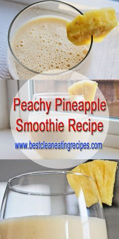 Healthy Smoothies Recipe Healthy Smoothie Recipe for Eat Clean Diet: Peachy Pineapple Smoothie Healthy Recipes For Weight Loss, Easy Healthy Recipes, Healthy Snacks, Healthy Choices, Eat Healthy, Healthy Living, Pineapple Smoothie Recipes, Apple Smoothies, Avacado Smoothie