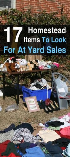 17 Homestead Items To Look For At Yard Sales. You may even find new and unused items for sale at a fraction of their original selling price.