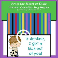 Soccer Valentine bag topper graphics by the by fromtheheartofdixie, $1.25  Whether or not you call it soccer or football, this bag topper is FUN for Valentine's Day!
