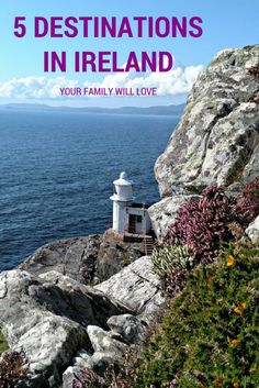 5 Destinations in Ireland Your Family Will Love-Ireland Family Vacations