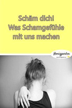 Schamgefühle! Warum wir sie lösen sollten  #schande #scham #schamgefühle #gefühle #psychologie #mensch #fakten #honigperlen #mentaltraining