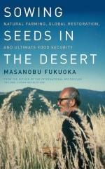 """Call it """"Zen and the Art of Farming"""" or a """"Little Green Book"""" Masanobu Fukuoka's manifesto about farming, eating, and the limits of human kn..."""