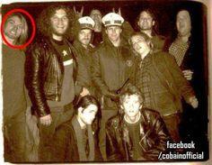 Kurt Cobain- He's everywhere... And he's watching you... Lol