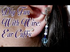 DIY Fun With Wire: Ear Cuffs - Part 1 - YouTube