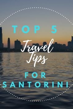 Things to do in Santorini, beaches, bars, restaurants,Travel Tips, Where to go…