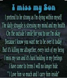Missing my son. Robbie mom misses you every hour every day, you live within my heart and soul, love you so much . I Miss Him, Miss You, Love You, My Love, Losing A Child, Losing Me, Son Quotes, Life Quotes, Child Quotes