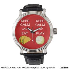 KEEP CALM AND PLAY VOLLEYBALL/EAT TACOS WATCH