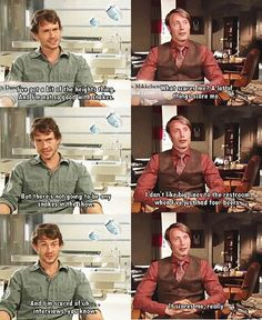 I dont watch hannibal...but this made me laugh, espeically the guy in the red...his answer is sooo funny