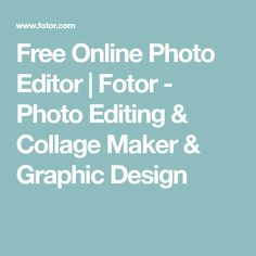 Free Online Photo Editor   Fotor - Photo Editing & Collage Maker & Graphic Design #photoeditor