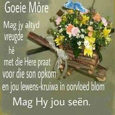 Mag God jou seen Good Morning Good Night, Good Morning Wishes, Day Wishes, Good Morning Quotes, Lekker Dag, Goeie Nag, Goeie More, Afrikaans Quotes, Morning Greeting