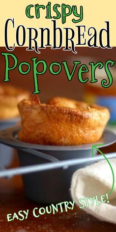 Classic popovers meet country casual in these easy cornmeal popovers. Perfect served with butter and honey for breakfast or filled with creamed chicken for lunch. #breakfast #easy #recipe