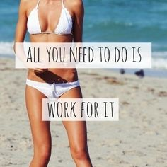 Work for it quotes beach body fitness workout motivation diet exercise