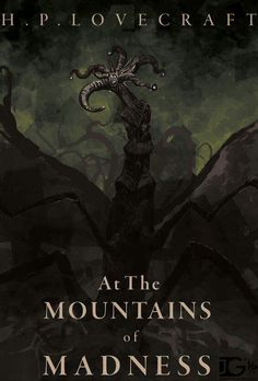 ArtStation - At The Mountains Of Madness Book Cover, Joe Grabenstetter Hp Lovecraft, Lovecraft Cthulhu, Necronomicon Lovecraft, Mountains Of Madness, Yog Sothoth, Call Of Cthulhu Rpg, Lovecraftian Horror, Horror Fiction, Dragons
