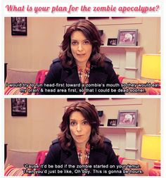 """LOL!  I've actually thought about this while watching """"Walking Dead""""!"""