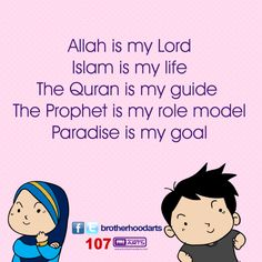 """#107: Ahmad says """"Allah is my lord, Islam is my life, The Quran is my guide, The Prophet is my role model, Paradise is my goal."""""""