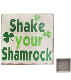 Infuse a dash of witty humor in your table d and eacute;cor with decorative accents like Square Wood Block-Shake Your Shamrock. This decorative wood block comes with a neutral background and the words