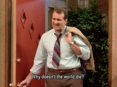 Married With Children. Greatest show ever!!! Al Bundy for president!