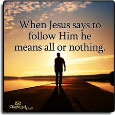 "*** I AM FOLLOWING MY SAVIOR, "" JESUS ""!!!.....AND....*** I AM GIVING "" JESUS "" MY ALL!!!***"
