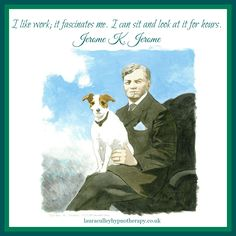 I can relate to that! Jerome Klapka Jerome (2 May 1859 – 14 June 1927) was an English writer and humourist.  #happybirthdayjeromekjerome