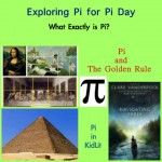 Not kinder but...Pi Day! Exploring Pi with What is Pi, Pi and The Golden Rule, chapter book by Newbery winner Clare Vandepool with Pi theme. #Pi #KBN #parenting